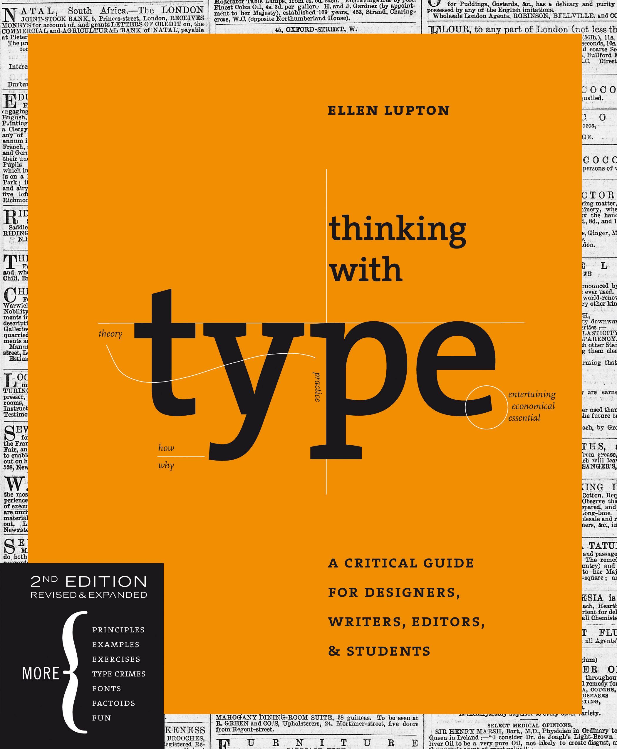 Ellen Lupton: Gestaltung und Herausgabe (et al.) des Buches »Thinking with Type«, 2010